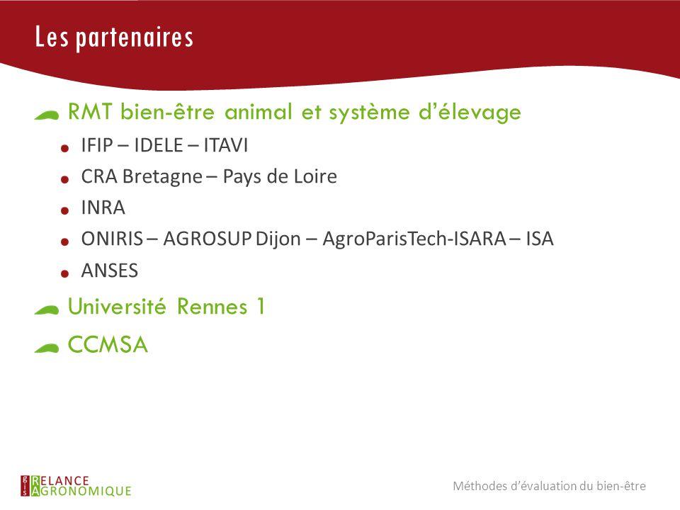 Les partenaires RMT bien-être animal et système d'élevage IFIP – IDELE – ITAVI CRA Bretagne – Pays de Loire INRA ONIRIS – AGROSUP Dijon – AgroParisTec