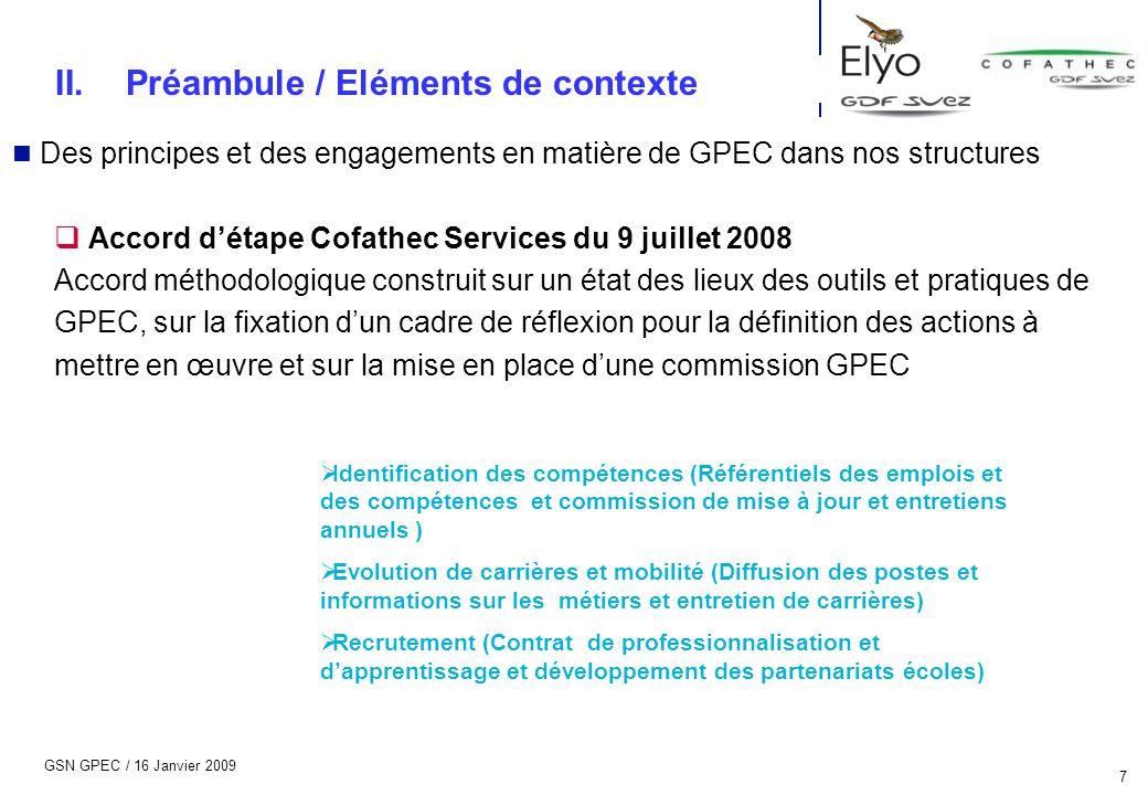 GSN GPEC / 16 Janvier 2009 7 n Des principes et des engagements en matière de GPEC dans nos structures  Accord d'étape Cofathec Services du 9 juillet