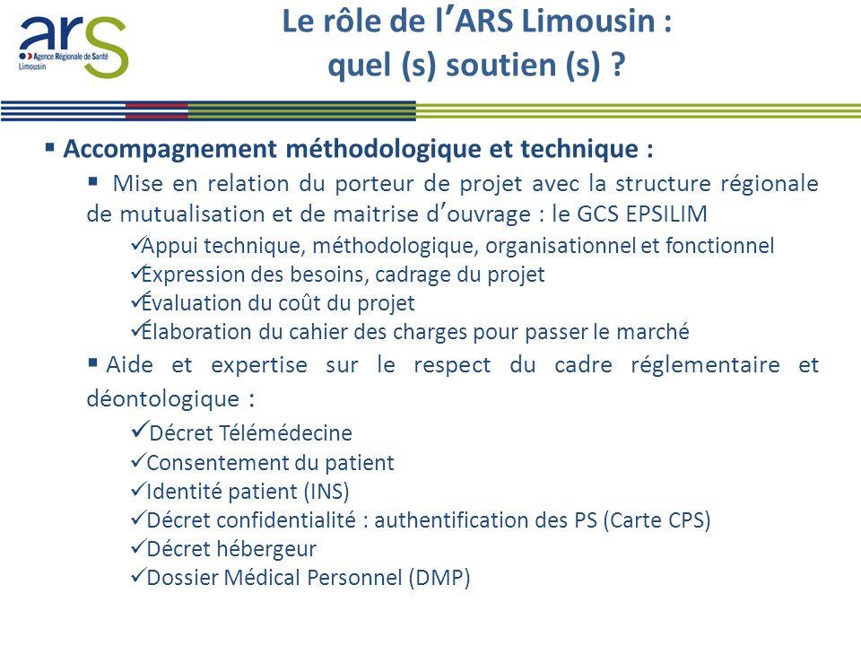 Le rôle de l'ARS Limousin : quel (s) soutien (s) ?  Accompagnement méthodologique et technique :  Mise en relation du porteur de projet avec la stru