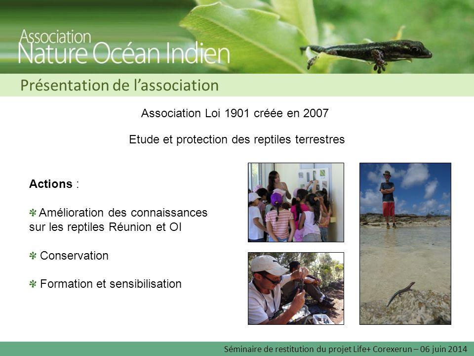 Amélioration des connaissances sur les reptiles Réunion et OI Conservation Formation et sensibilisation Association Loi 1901 créée en 2007 Etude et pr