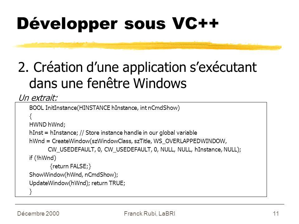 Décembre 2000Franck Rubi, LaBRI11 Développer sous VC++ 2.