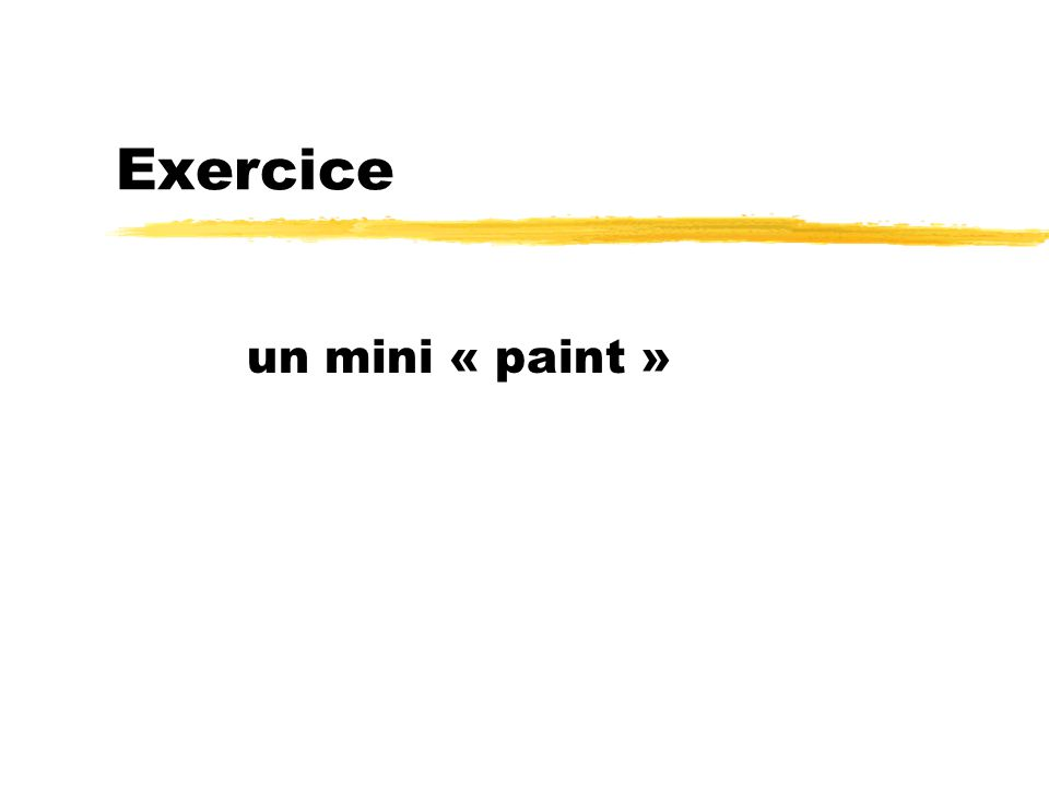 Exercice un mini « paint »