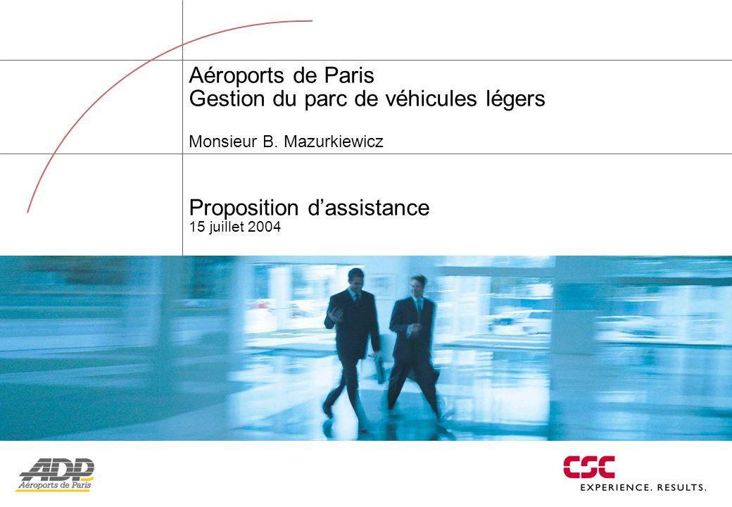 Aéroports de Paris Gestion du parc de véhicules légers Monsieur B. Mazurkiewicz Proposition d'assistance 15 juillet 2004