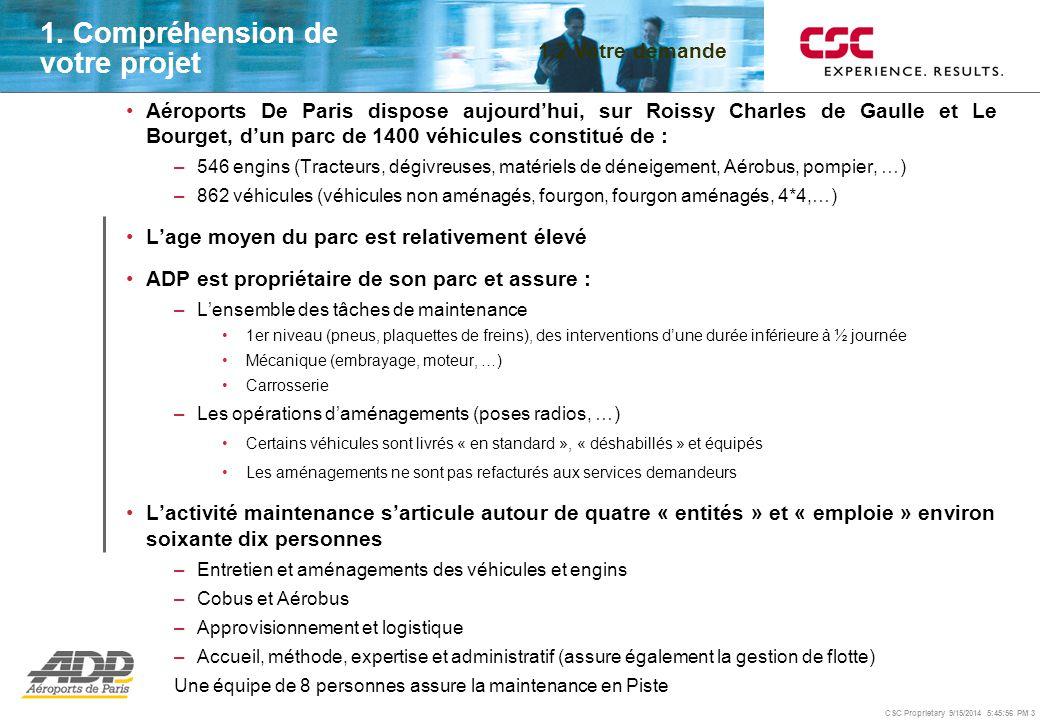 CSC Proprietary 9/15/2014 5:46:24 PM 3 1. Compréhension de votre projet Aéroports De Paris dispose aujourd'hui, sur Roissy Charles de Gaulle et Le Bou