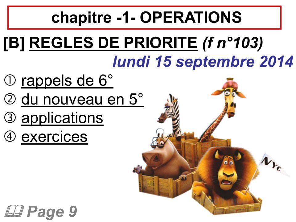 chapitre -1- OPERATIONS [B] REGLES DE PRIORITE (f n°103) lundi 15 septembre 2014  rappels de 6°