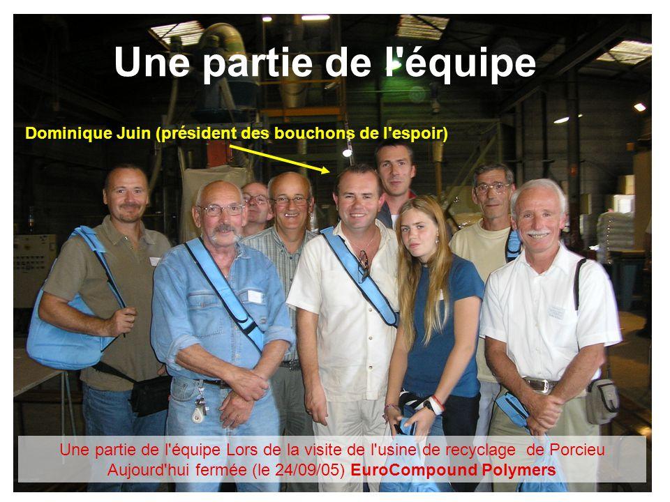 Une partie de l'équipe Dominique Juin (président des bouchons de l'espoir) Une partie de l'équipe Lors de la visite de l'usine de recyclage de Porcieu