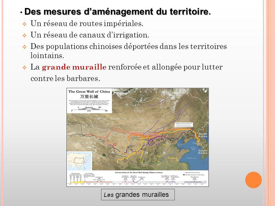  Un réseau de routes impériales.  Un réseau de canaux d'irrigation.