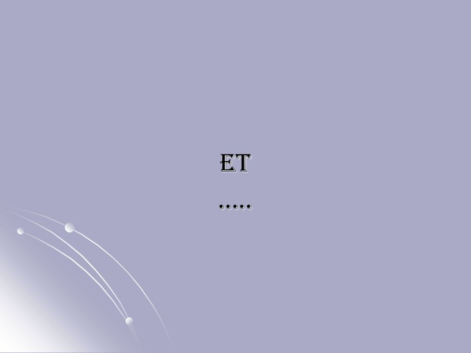 ET…..