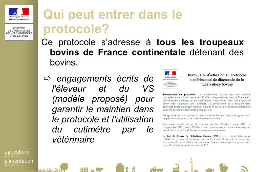 Qui peut entrer dans le protocole? Ce protocole s'adresse à tous les troupeaux bovins de France continentale détenant des bovins.  engagements écrits