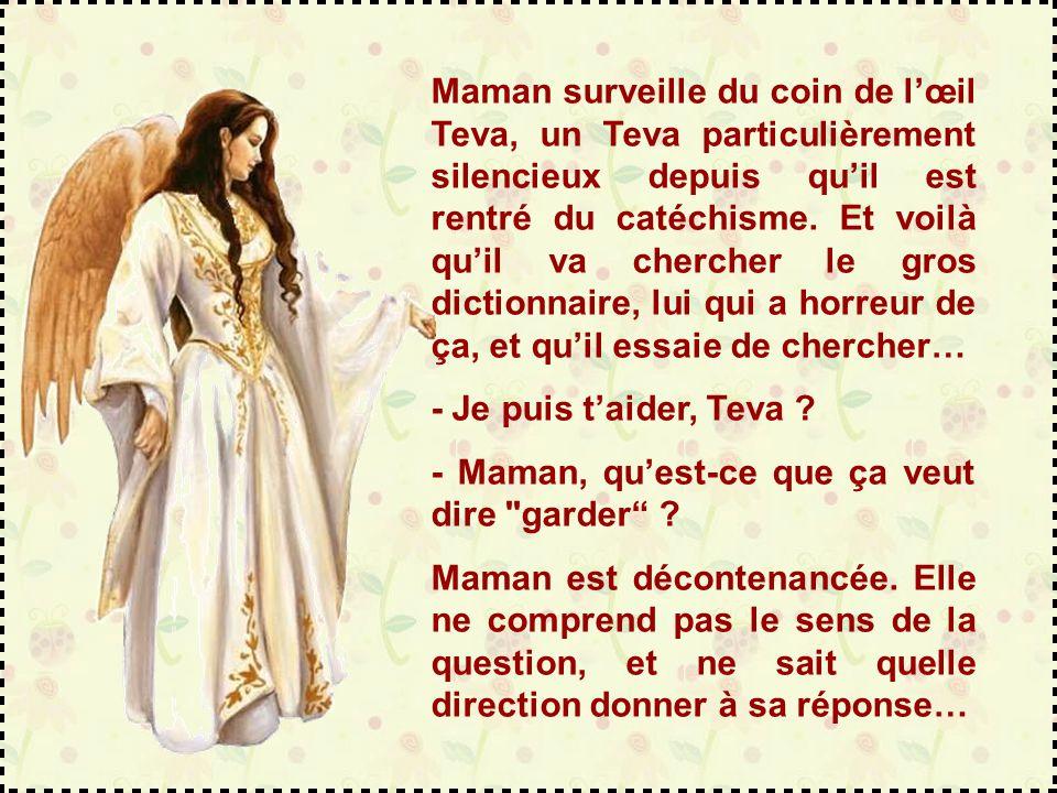 Maman surveille du coin de l'œil Teva, un Teva particulièrement silencieux depuis qu'il est rentré du catéchisme.