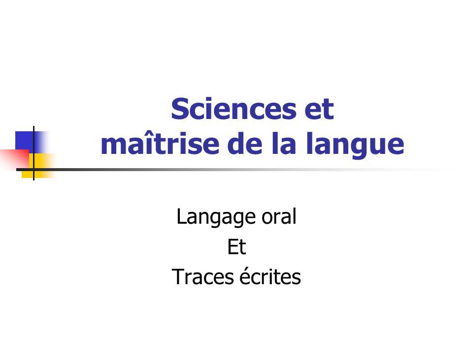 Sciences et maîtrise de la langue Langage oral Et Traces écrites