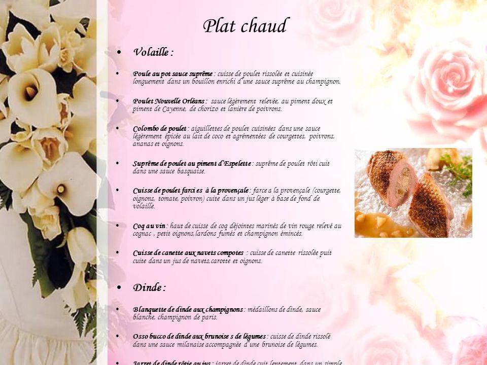 Plat chaud Volaille : Poule au pot sauce suprême : cuisse de poulet rissolée et cuisinée longuement dans un bouillon enrichi d'une sauce suprême au ch