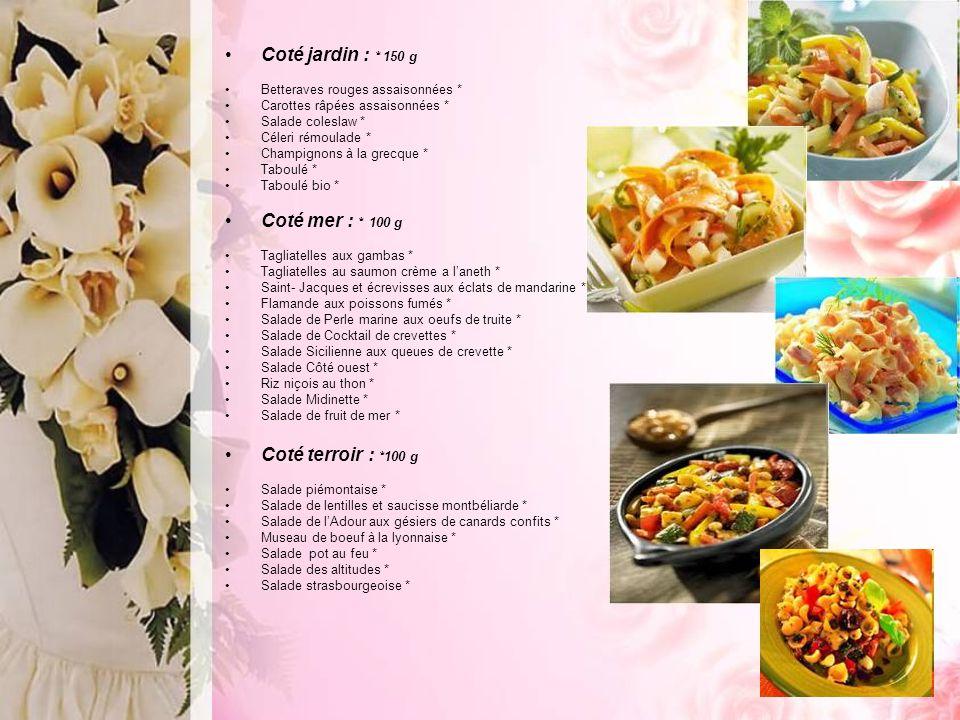 Tarif pack 22 € 3 salades 1 plat 1 dessert Ou 2 salades 1 feuilleté 1 plat 1 dessert Café et thé 25 € 4 salades 1 plat 1 dessert ou 2 salades 2 accompagnements 1 plat 1 dessert Café et thé 28 € 2 salades 1 Miroir 2 accompagnements 1 plat 1 dessert ou 2 salades 1 miroir du terroir 1 accompagnement 1 plat 1 dessert Café et thé 30 € 2 salades 1 feuilleté 2 plats 1 dessert ou 2 salades 1 miroir de la mer 1 plat 1 accompagnement 1 dessert Café et thé