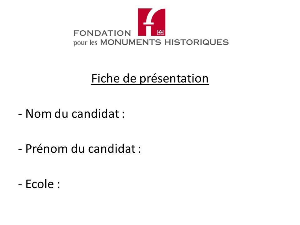 Fiche de présentation - Nom du candidat : - Prénom du candidat : - Ecole :