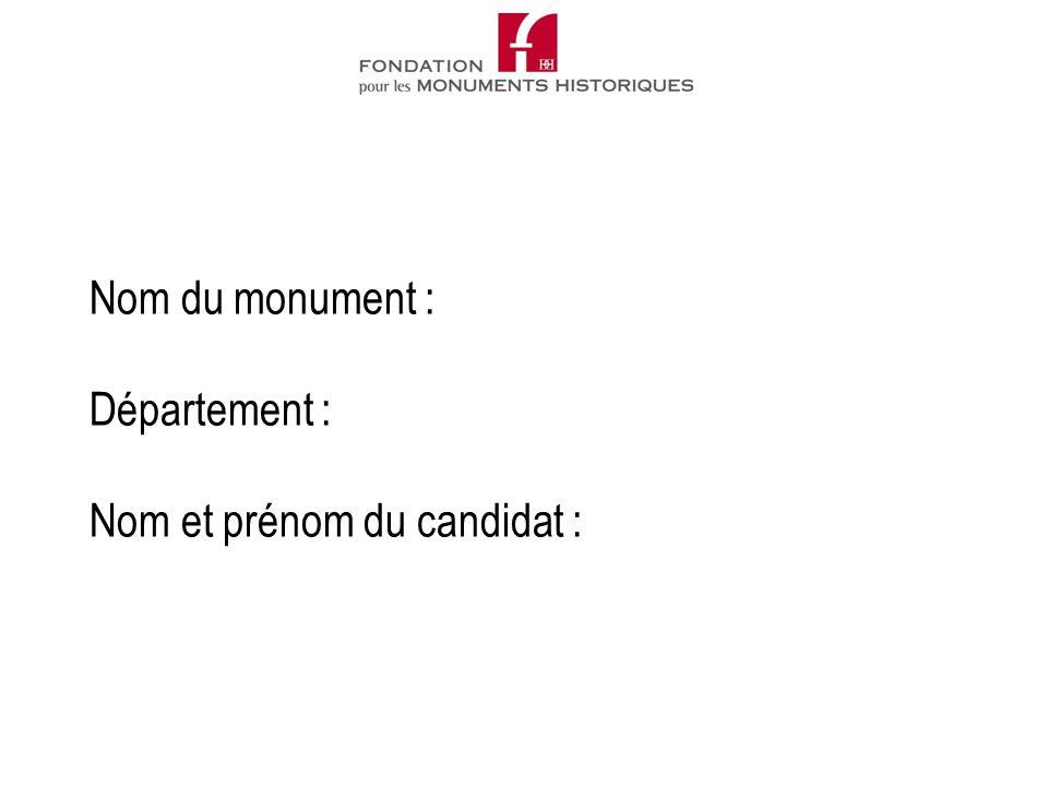 Nom du monument : Département : Nom et prénom du candidat :