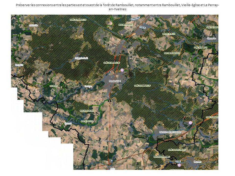 Préserver les connexions entre les parties est et ouest de la forêt de Rambouillet, notamment entre Rambouillet, Vieille-Eglise et Le Perray- en-Yveli