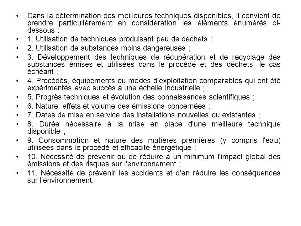 Dans la détermination des meilleures techniques disponibles, il convient de prendre particulièrement en considération les éléments énumérés ci- dessous : 1.