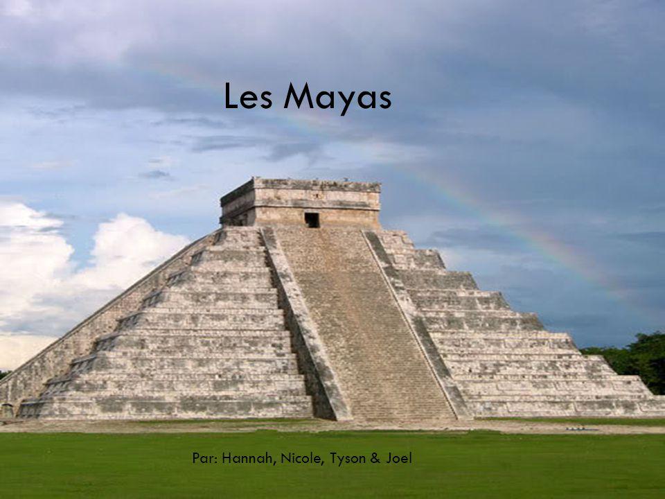 Les Mayas Par: Hannah, Nicole, Tyson & Joel