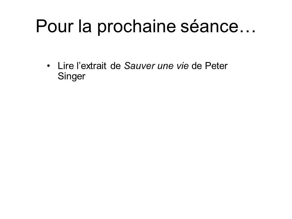 Pour la prochaine séance… Lire l'extrait de Sauver une vie de Peter Singer
