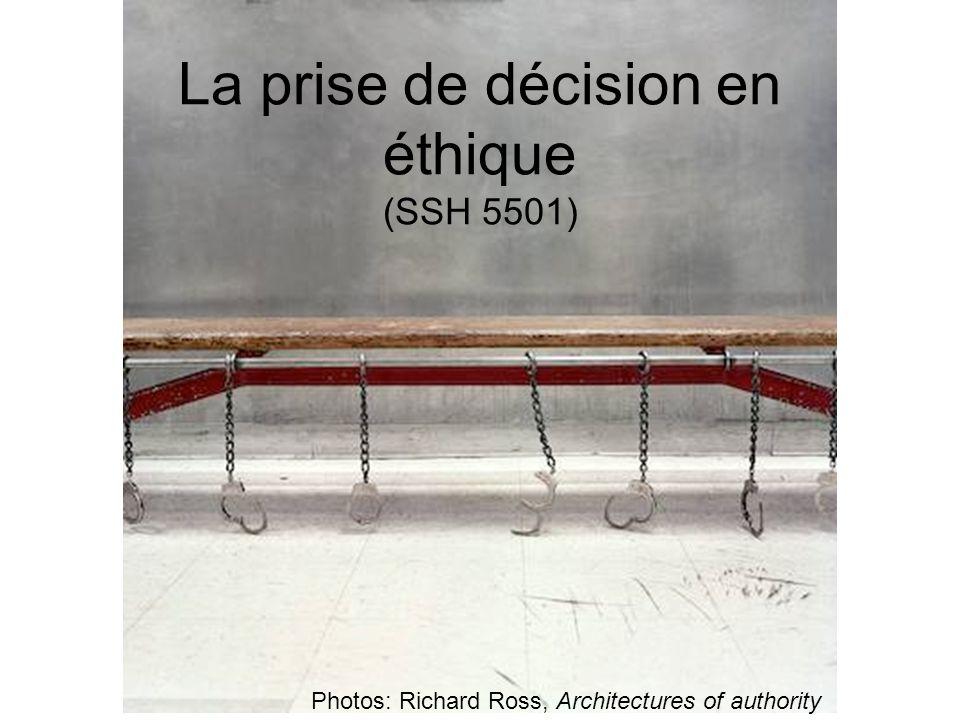 La prise de décision en éthique (SSH 5501) Photos: Richard Ross, Architectures of authority
