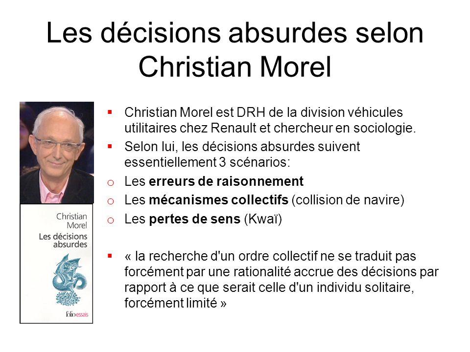 Les décisions absurdes selon Christian Morel  Christian Morel est DRH de la division véhicules utilitaires chez Renault et chercheur en sociologie. 
