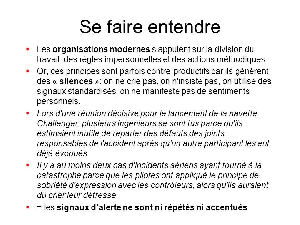 Se faire entendre  Les organisations modernes s'appuient sur la division du travail, des règles impersonnelles et des actions méthodiques.  Or, ces