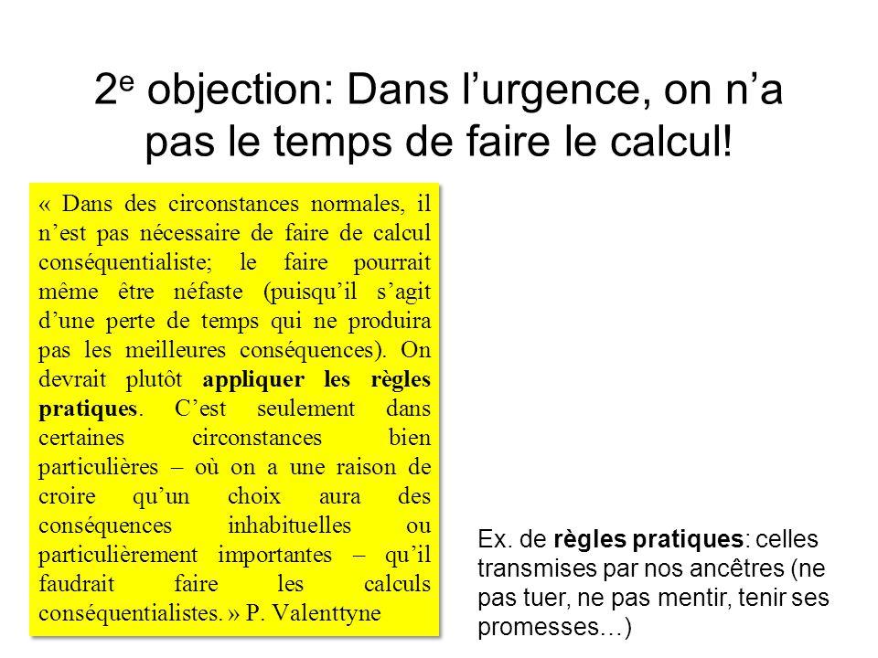 2 e objection: Dans l'urgence, on n'a pas le temps de faire le calcul! « Dans des circonstances normales, il n'est pas nécessaire de faire de calcul c