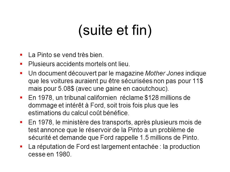 (suite et fin)  La Pinto se vend très bien.  Plusieurs accidents mortels ont lieu.  Un document découvert par le magazine Mother Jones indique que