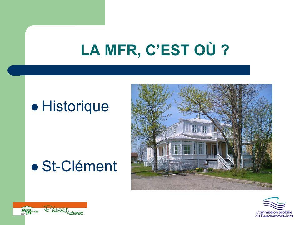 LA MFR, C'EST OÙ ? Historique St-Clément