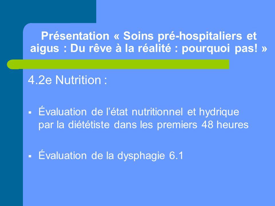 Présentation « Soins pré-hospitaliers et aigus : Du rêve à la réalité : pourquoi pas! » 4.2e Nutrition :  Évaluation de l'état nutritionnel et hydriq