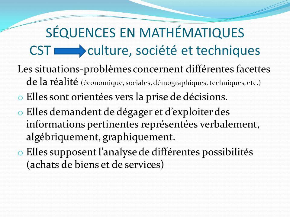 Les situations-problèmes concernent différentes facettes de la réalité (économique, sociales, démographiques, techniques, etc.) o Elles sont orientées vers la prise de décisions.