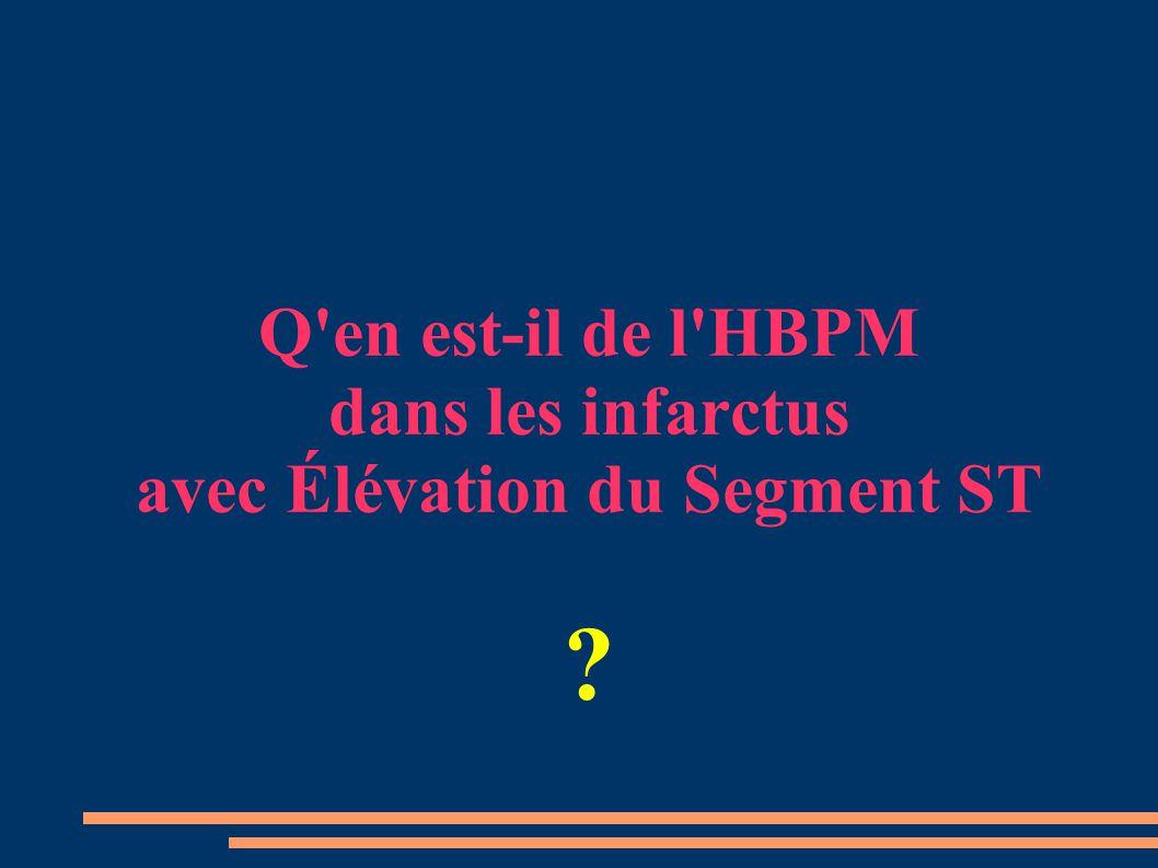 Q en est-il de l HBPM dans les infarctus avec Élévation du Segment ST ?
