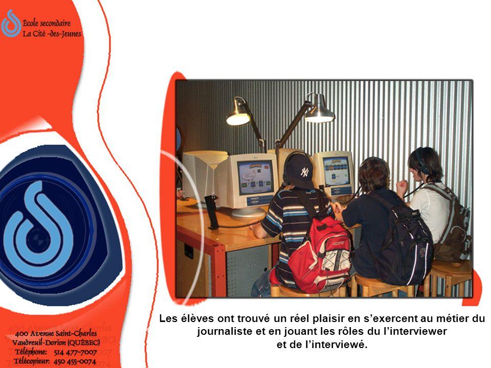 Les élèves ont trouvé un réel plaisir en s'exercent au métier du journaliste et en jouant les rôles du l'interviewer et de l'interviewé.