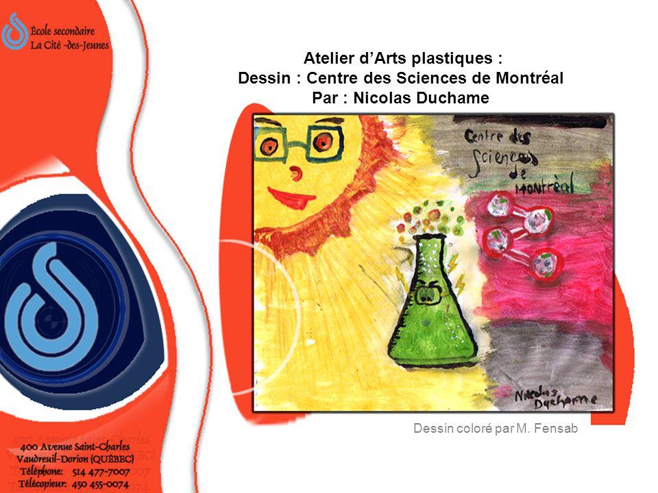 Atelier d'Arts plastiques : Dessin : La lumière, notre sourire Équipe de Marie –Ève, Andréane Dubois et Stéphanie.
