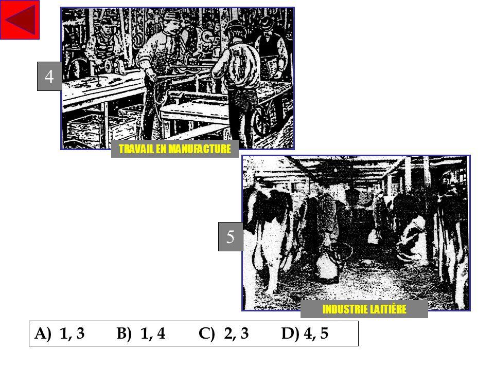 INDUSTRIE LAITIÈRE TRAVAIL EN MANUFACTURE 5 4 A) 1, 3B) 1, 4C) 2, 3D) 4, 5