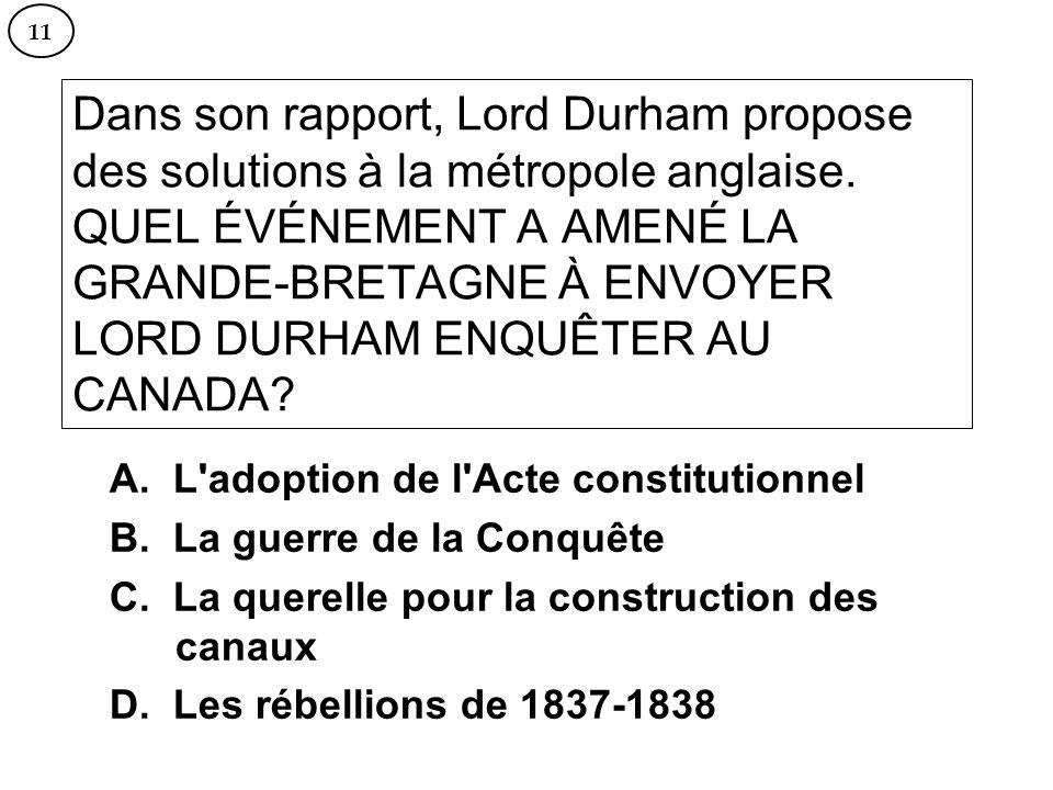 Dans son rapport, Lord Durham propose des solutions à la métropole anglaise. QUEL ÉVÉNEMENT A AMENÉ LA GRANDE-BRETAGNE À ENVOYER LORD DURHAM ENQUÊTER