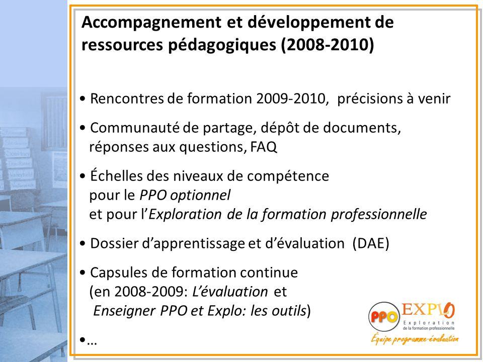 Accompagnement et développement de ressources pédagogiques (2008-2010) Rencontres de formation 2009-2010, précisions à venir Communauté de partage, dé