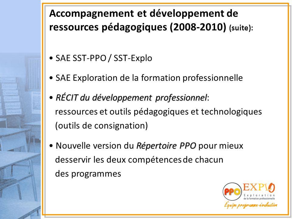Accompagnement et développement de ressources pédagogiques (2008-2010) (suite): SAE SST-PPO / SST-Explo SAE Exploration de la formation professionnell