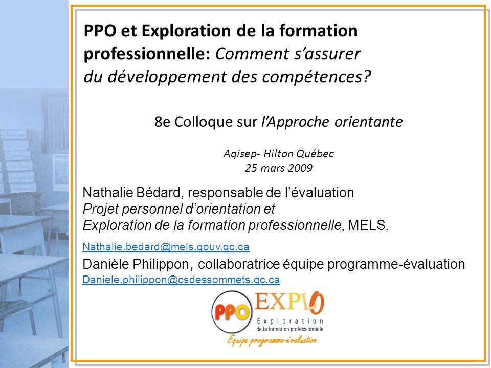 Équipe programme-évaluation PPO et Exploration de la formation professionnelle: Comment s'assurer du développement des compétences? Nathalie Bédard, r