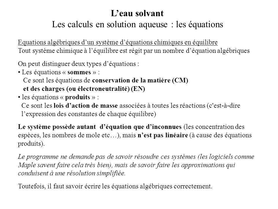 Equations algébriques d'un système d'équations chimiques en équilibre Tout système chimique à l'équilibre est régit par un nombre d'équation algébriqu