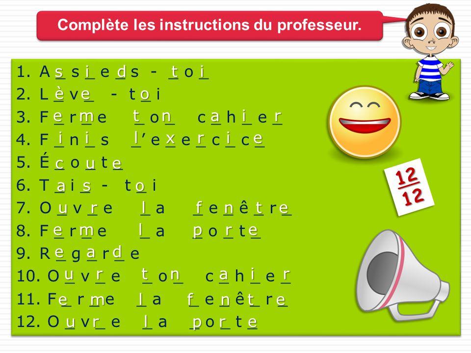 On utilise le français en classe 1.C _ m _ e _ t _ i _ - o _ _ e _ e _ f _ a _ ç _ i _ .