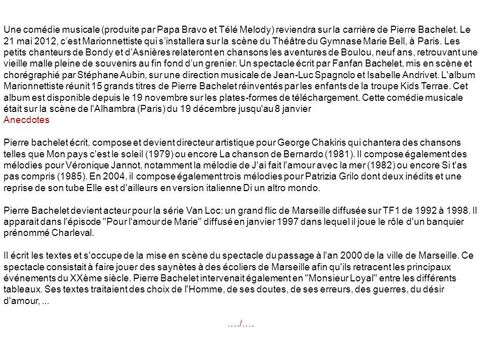 Du milieu des années 1990 à sa mort en 2005, Pierre Bachelet continue sa carrière, moins médiatisée que dans les années 1980, mais avec un public fidèle.