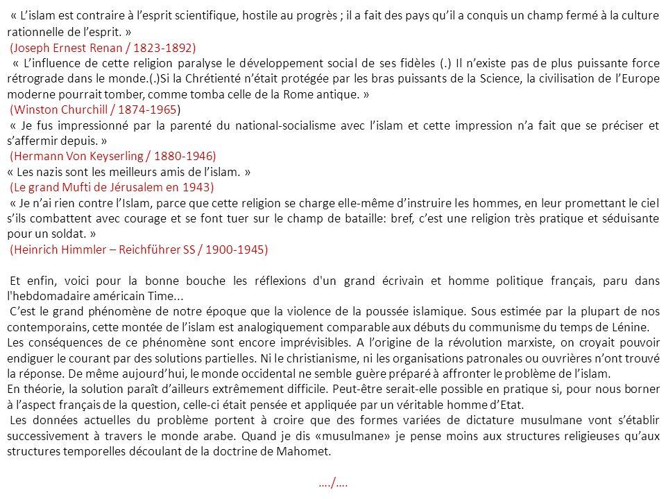 PENSEES SUR L'ISLAM (de Condorcet à Malraux) « Tous les germes de la destruction sociale sont dans la religion de Mahomet. » (Chateaubriand / 1768-184