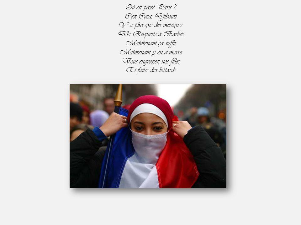 Barrez-vous, cassez-vous On a déjà donné Du balai, du balai La France est aux Français Aux Français !