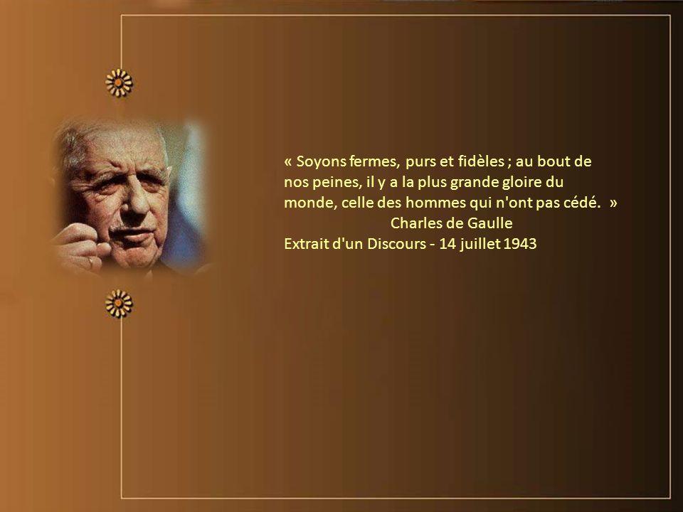 « Je suis un homme qui n'appartient à personne et qui appartient à tout le monde. » Charles de Gaulle Extrait d'une Conférence de presse -19 Mai 1958