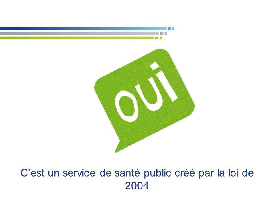 C'est un service de santé public créé par la loi de 2004