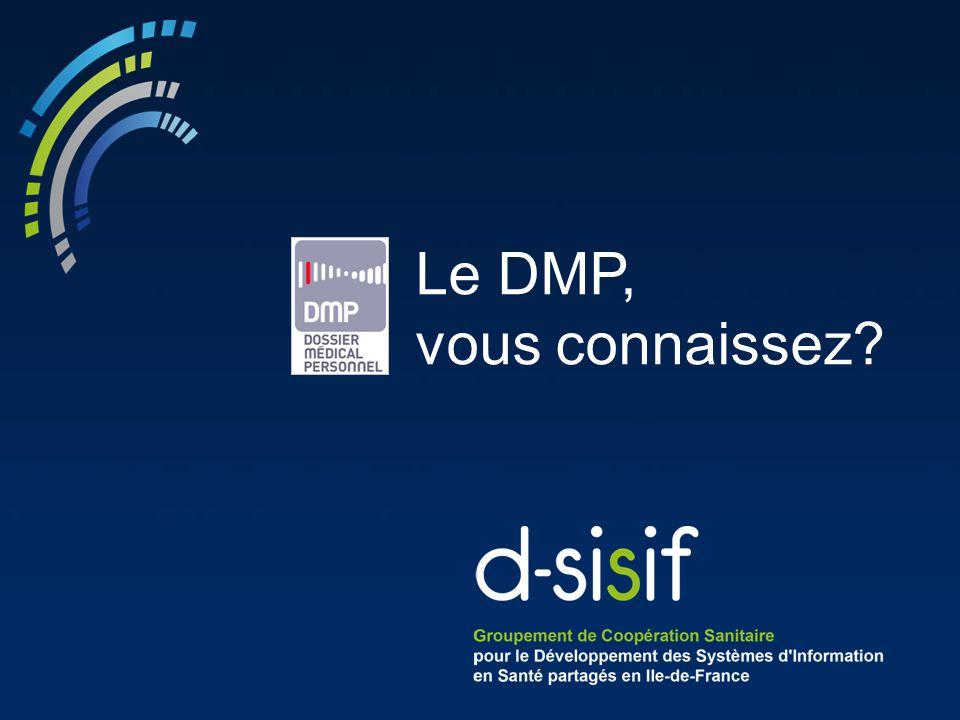 Le DMP, vous connaissez?