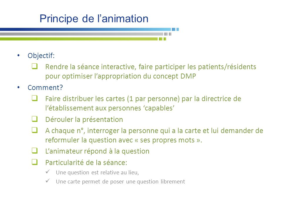 Principe de l'animation Objectif:  Rendre la séance interactive, faire participer les patients/résidents pour optimiser l'appropriation du concept DM