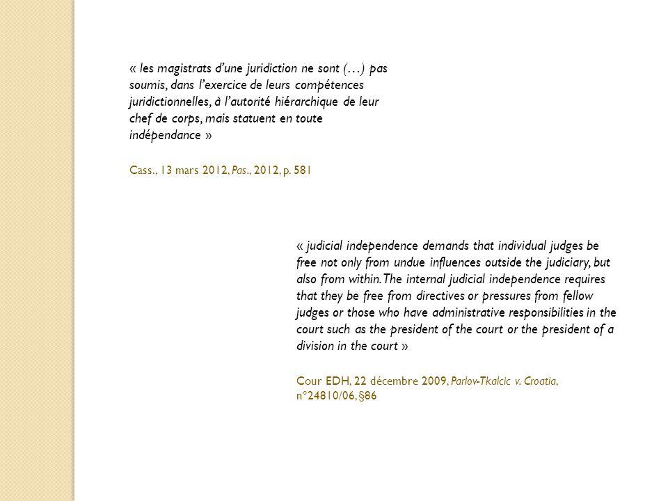 « les magistrats d'une juridiction ne sont (…) pas soumis, dans l'exercice de leurs compétences juridictionnelles, à l'autorité hiérarchique de leur c