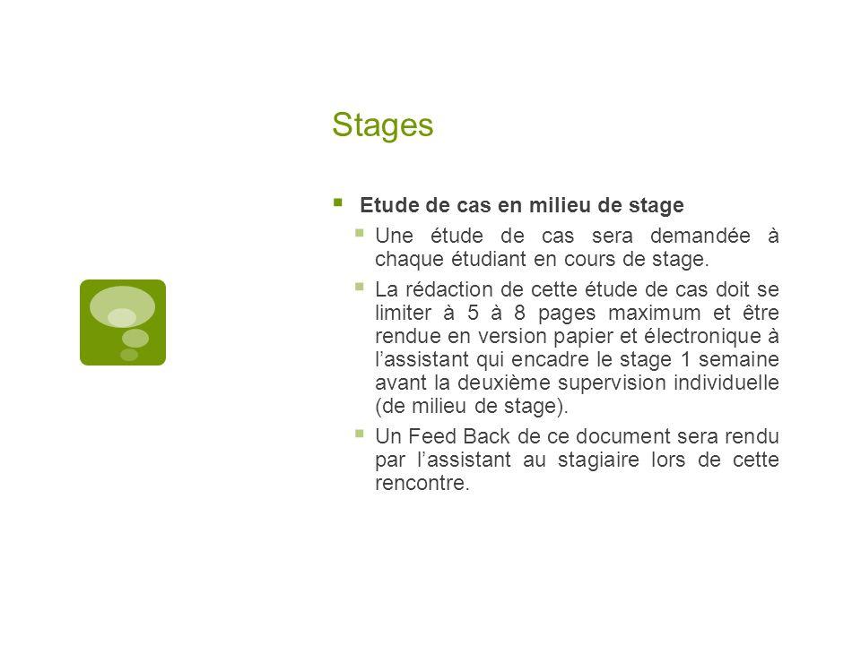 Stages  Etude de cas en milieu de stage  Une étude de cas sera demandée à chaque étudiant en cours de stage.